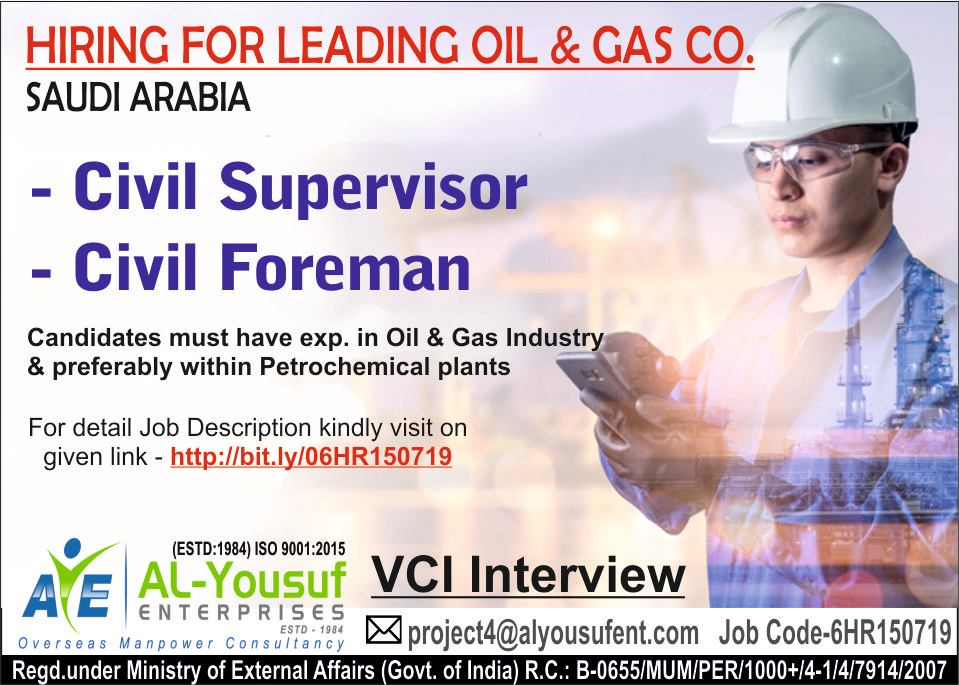 Civil Supervisor & Civil Foreman - Hiring for leading Oil & Gas Co